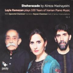 Layla Ramezan plays 100 years of Iranian piano music ; 100 years of iranian piano music ; vol.2