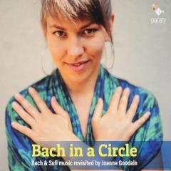 Bach in a circle : Bach & Sufi music revisited by Joanna Goodale