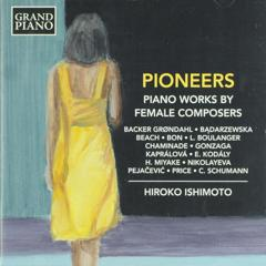 Pioneers : Piano works by female composers