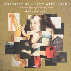 Portrait of a lady with harp : Music for Queen Christina of Sweden