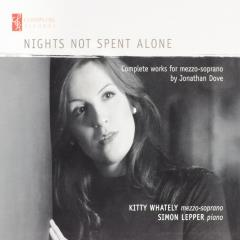 Nights not spent alone : Complete works for mezzo-soprano