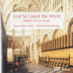 God so loved the world : English choral music