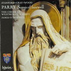 Songs of farewell and works by Stanford, Gray & Wood