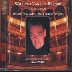 Basso Cantante French Opera Arias Wilfried Van Den Brande