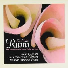 Like This Rumi Hear The Love Poems Of Rumi In English