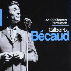 Les 100 chansons éternelles de Gilbert Bécaud - Gilbert Bécaud