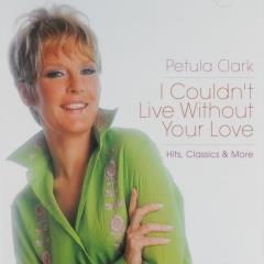 I Couldnt Live Without Your Love Hits Classics More 2