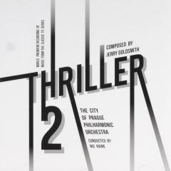 Thriller 2 : World premiere recording of music from the classic TV serie