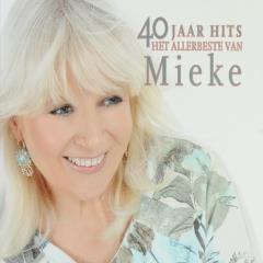40 jaar mieke 40 jaar hits : Het allerbeste van Mieke (3)   Mieke   Muziekweb 40 jaar mieke