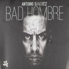 Bad Hombre António Sanchez Muziekweb