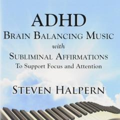 ADHD : Brain balancing music with subliminal affirmations - Steven
