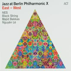 Jazz at Berlin Philharmonic X : East-West
