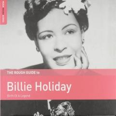 The rough guide to Billie Holiday : Birth of a legend