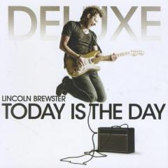 Today Is The Day Deluxe Edition Bonus Dvd Lincoln Brewster