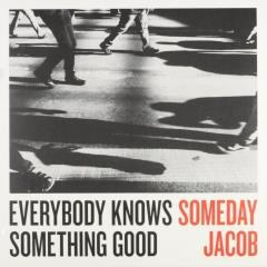 Everybody knows something good