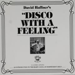 David Haffner's disco with a feeling : An introduction to the heart & soul of independent disco