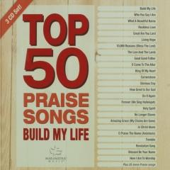 top 50 praise songs : Build my life