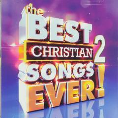 The best christian songs ever! ; vol.2