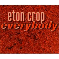Eton Crop - Everybody