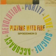 Playing With Fire Spacemen 3 Muziekweb