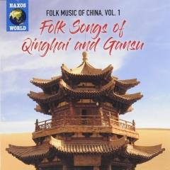 Folk songs of China : Folk music of Qinghai and Gansu ; vol.1
